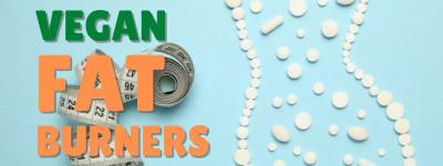 The Best Vegan Fat Burner Supplements. Benefits & Side Effects
