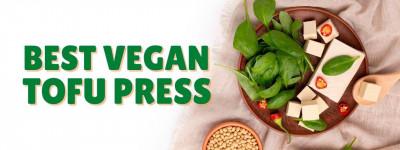 Buyer's Guide to Buying the Best Vegan Tofu Press