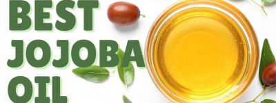 The Best Jojoba Oil Money Can Buy