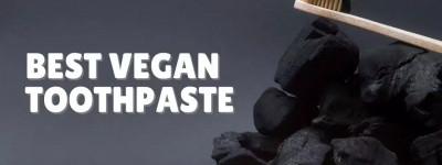 Best Vegan Toothpaste Money Can Buy Plus Tips for Buying, Ingredients to Avoid, & Top Brands