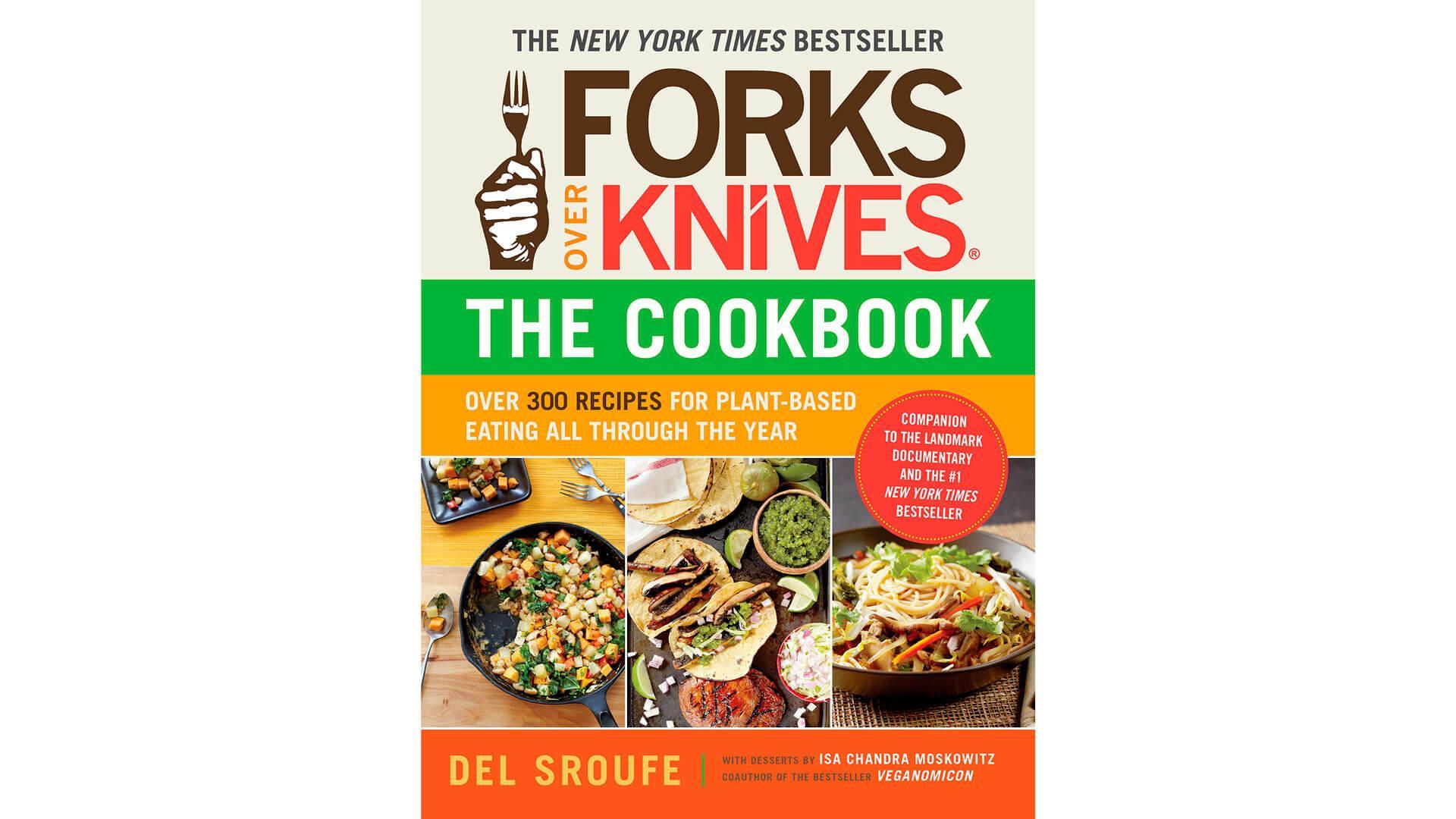 Vegan Cookbook: Forks Over Knives