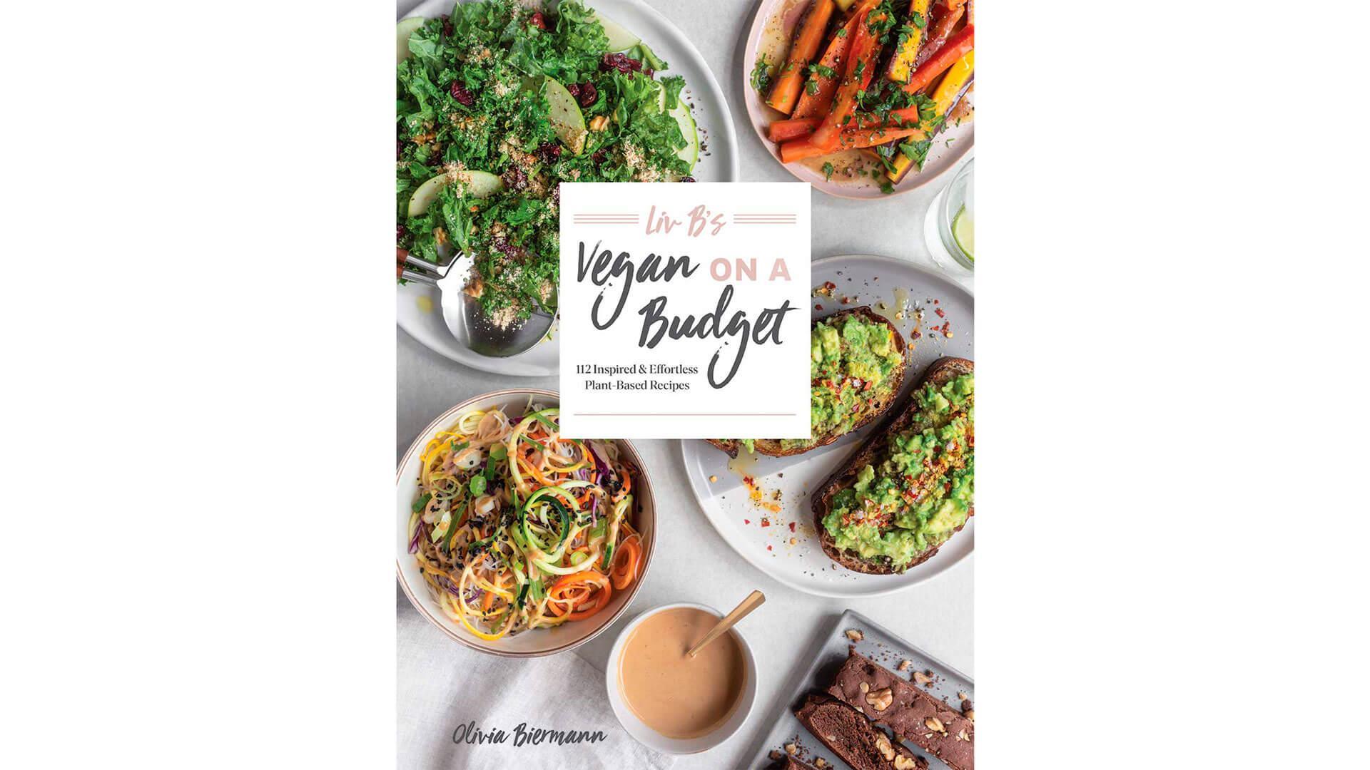 Vegan Cookbook: Liv B's Vegan on a Budget
