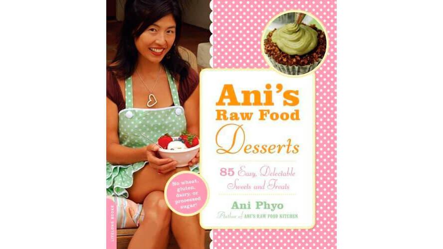Vegan Dessert Cookbook: Ani's Raw Food Desserts