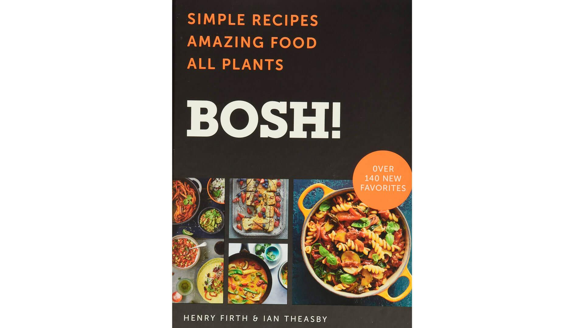 Vegan Cookbook: BOSH!: Simple Recipes * Amazing Food * All Plants