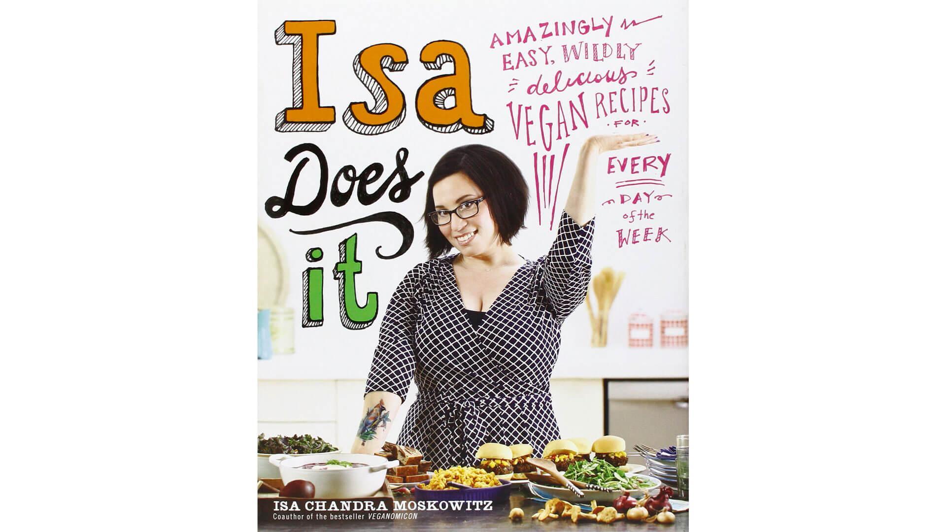 Vegan Cookbook: Isa Does It