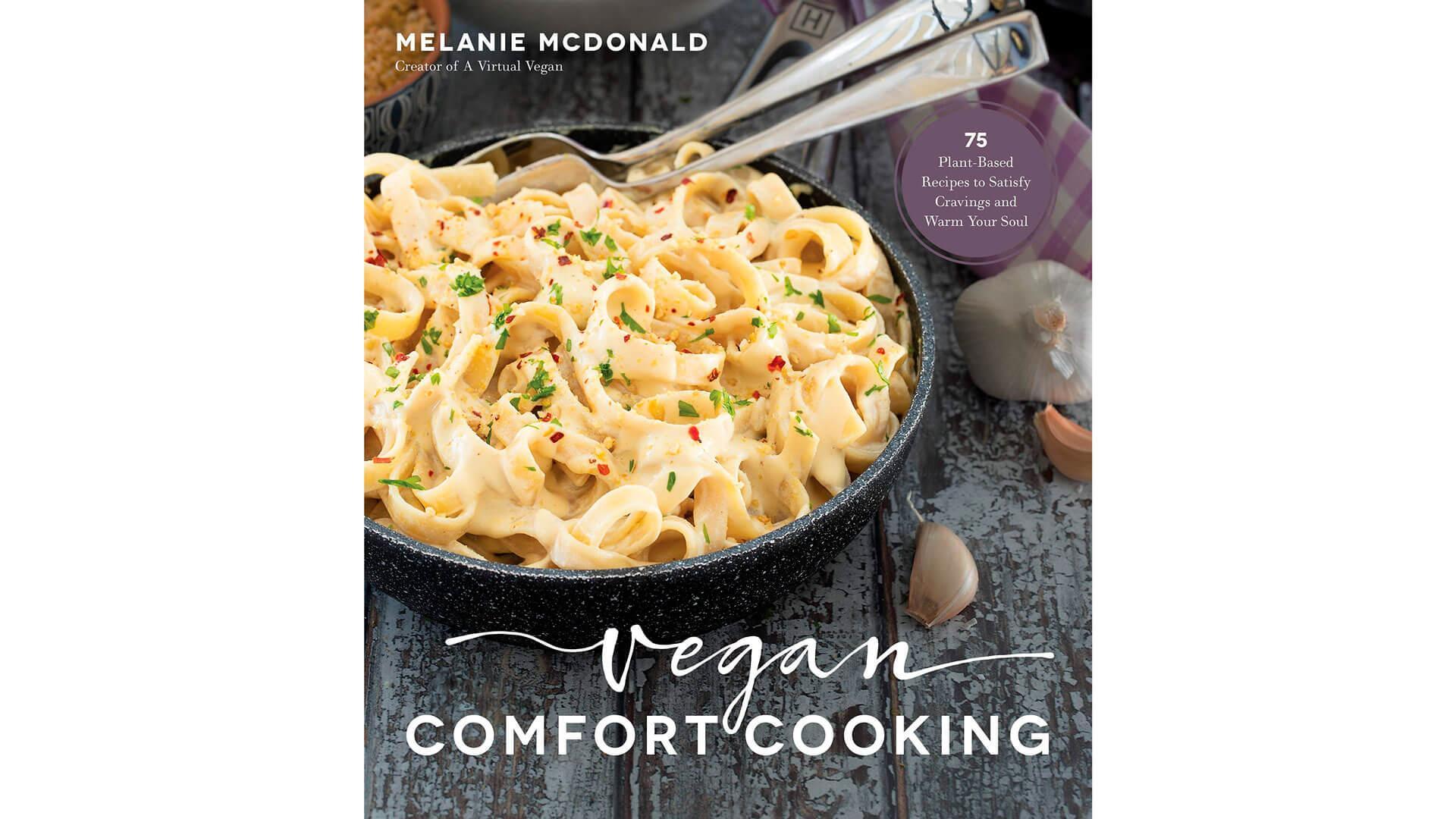 Vegan Cookbook: Vegan Comfort Cooking